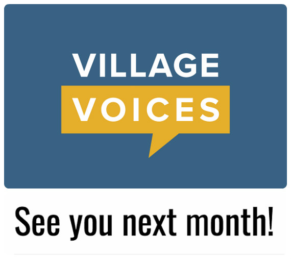 See you August 6th For Village Voices