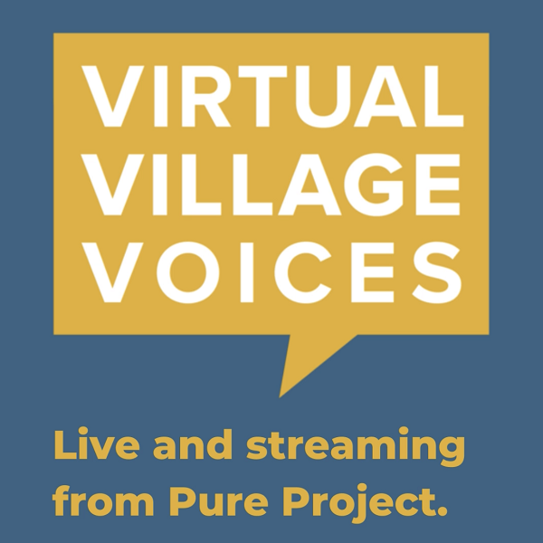 Virtual Village Voices To Film Live From Pure Project