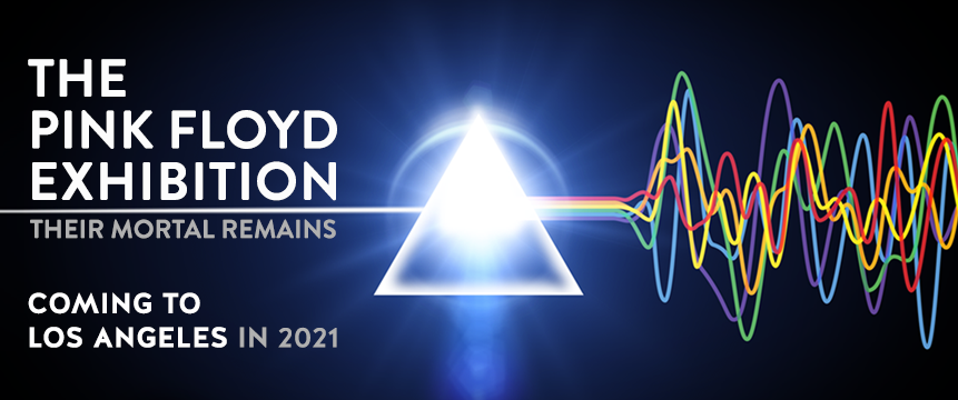 Advertisement for the Pink Floyd Exhibition, coming in 2021.