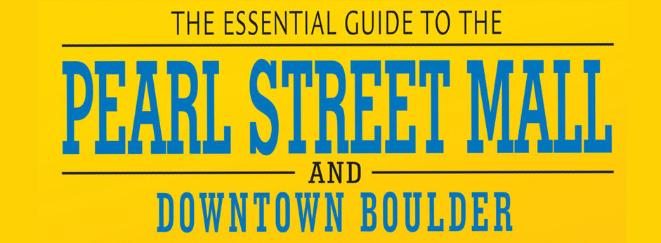2013 Pearl Street Mall and Downtown Boulder Guide Book Available!