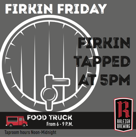 Raleigh Brewing Company Firkin Friday