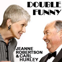 Double Funny with Carl Hurley and Jeanne Robertson
